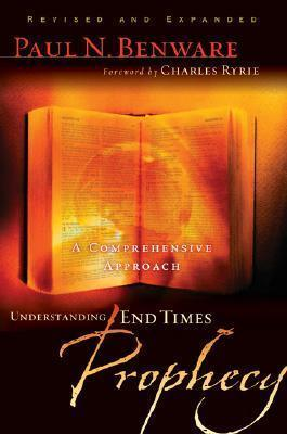 Understanding End Times Prophecy (Revised/Expand)