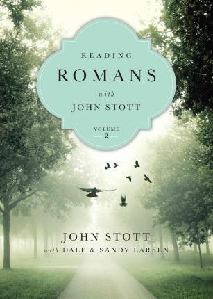 Reading Romans with John Stott- Vol. 2