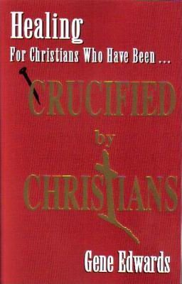 Healing for Christians Who Have Been Crucified by Christians