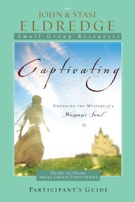 Captivating (Heart to Heart Participant's Guide)