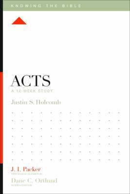 Knowing The Bible Sr-Acts:12-Week Study