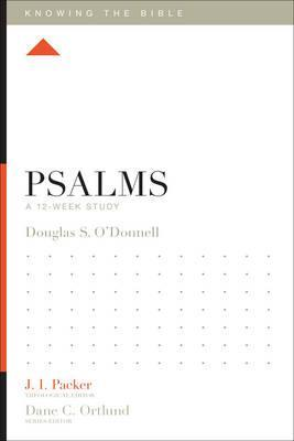 Knowing The Bible Sr-Psalms:12-Week Study