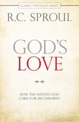 God's Love:How/ Infinite God Cares/His Children