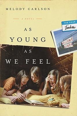 Four Lindas Sr - As Young As We Feel (Novel)
