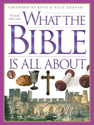 What The Bible Is All About-Visual Edn.