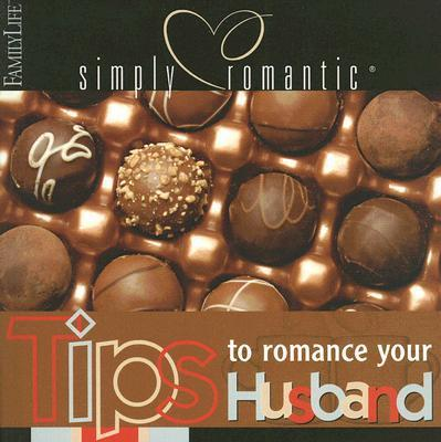 Simply Romantic - Tips To Romance Your Husband