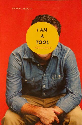 I Am a Tool