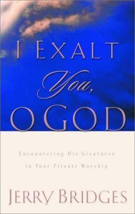I Exalt You, O God