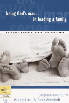 Every Man Series, The  :  Being God's Man in....    Leading a Family
