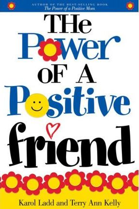 Power of a Positive Friend, The