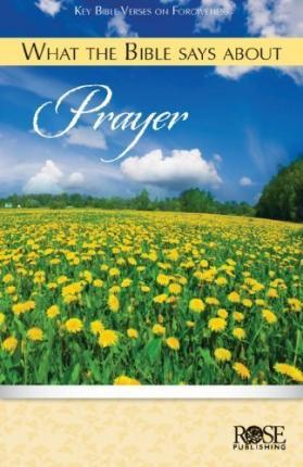 What The Bible Says About Prayer-Pamphlet