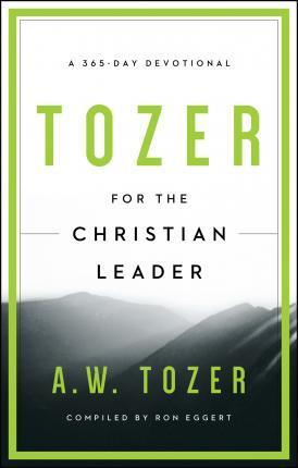 Tozer for the Christian Leader