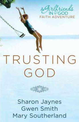 Trusting God (Sharon Jaynes)