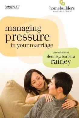 Homebuilders : Managing Pressure In Your Marriage