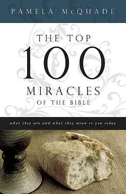Top 100 Miracles of the Bible, The