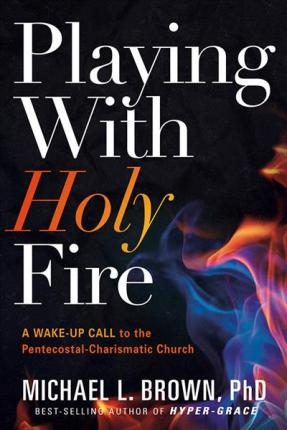 Playing With Holy Fire