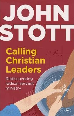 Calling Christian Leaders (John Stott)