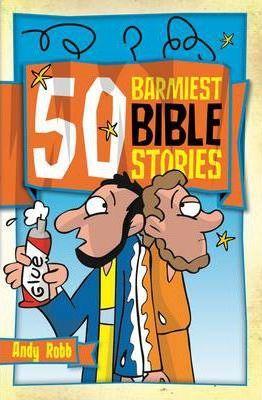 50 Barmiest Bible Stories