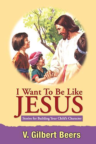 I Want To Be Like Jesus