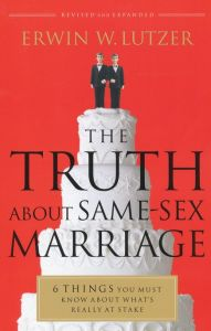 The Truth About Same-Sex Marriage (Revised and Expanded)