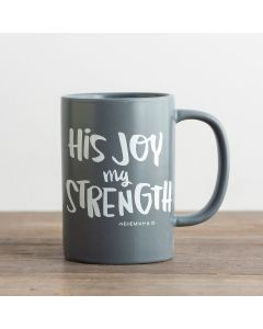 Mug (Ceramic)-His Joy My Strength  Grey 91455