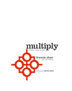 Multiply: Volume 1 : Disciples Making Disciples