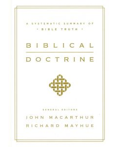 Biblical Doctrine : A Systematic Summary of Bible Truth
