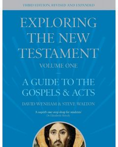 Exploring the New Testament, Volume 1, Third Edition, Revised and Expanded