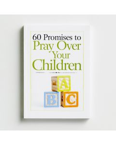 60 Promises to Pray Over Your Children  67706