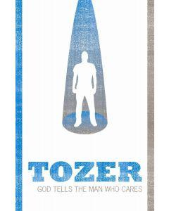 Tozer: God Tells The Man Who Cares