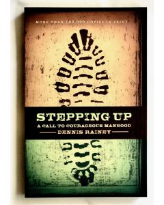 Stepping Up: A Call To Courageous Manhood, Softcover, BKP19500