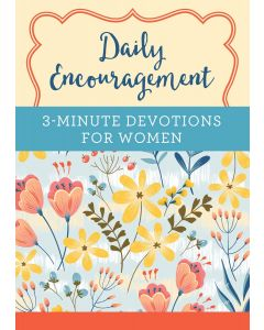 Daily Encouragement: 3-Minute Devotions for Women