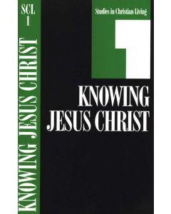 Knowing Jesus Christ: Studies in Christian Living Series