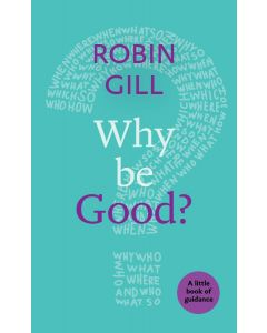 Little Book of Guidance:Why be Good?