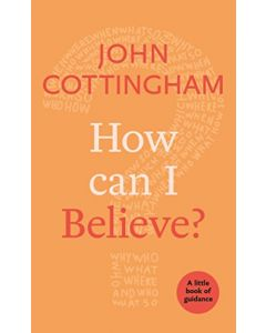 Little Book Of Guidance:How Can I Believe?