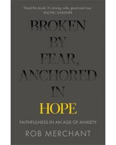Broken by Fear, Anchored in Hope