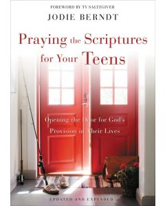 Praying The Scriptures For Your Teenagers-Updated and Expanded
