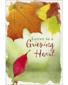 Letter to a Grieving Heart (hardcover Ed.)