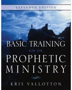 Basic Training For The Prophetic Ministry Expanded Ed.