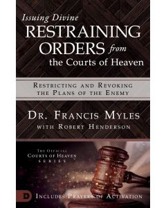 Issuing Divine Restraining Order From Courts of Heaven