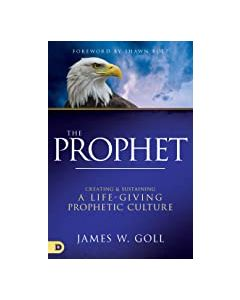 Prophet: Creating and Sustaining a Life-Giving Prophetic Culture