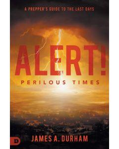 Alert! Perilous Times