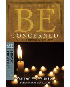Be Concerned (Minor Prophets, OT) - Updated