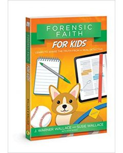 Forensic Faith for Kids: Learn to Share the Truth