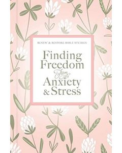 Finding Freedom from Anxiety And Stress, Hardcover
