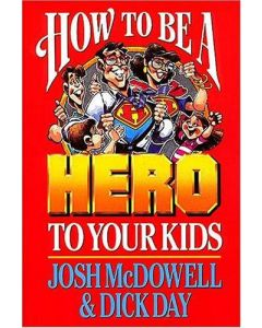 How To Be A Hero To Your Kids