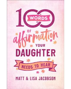 100 Words of Affirmation Your Daughter Needs to Hear