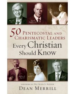 50 Pentecostal and Charismatic Leaders Every Christian Should Know