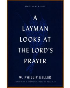 Layman Looks at the Lord's Prayer, A