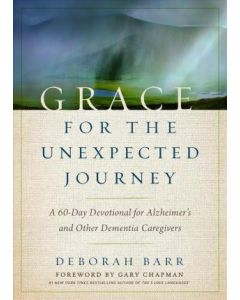 Grace For the Unexpected Journey (Alzheimer)